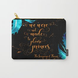 We were not made to please princes. The Language of Thorns Carry-All Pouch