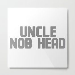 Uncle Nob Head Metal Print