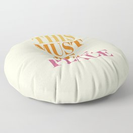 This Must Be The Place Floor Pillow