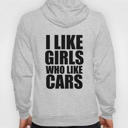 I Like Girls Who Like Cars  Hoody