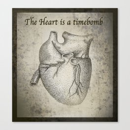 The Heart is a timebomb Canvas Print