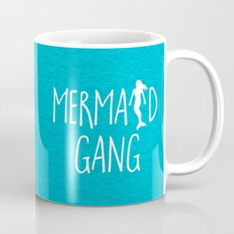 Mermaid Gang Funny Quote Coffee Mug