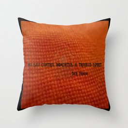 NO SELF CONTROL = A TROUBLED SPIRIT Throw Pillow