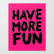 have more fun - pink Canvas Print
