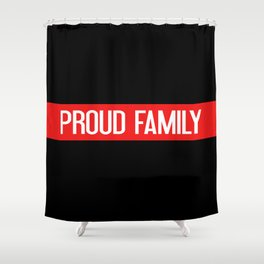 Firefighter: Proud Family (Thin Red Line) Shower Curtain