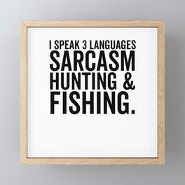 I Speak 3 Languages Sarcasm Hunting And Fishing Framed Mini Art Print