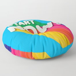 START NOW - motivational message Floor Pillow