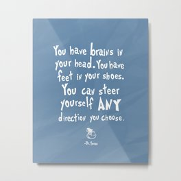dr seuss you have brains in your head Metal Print