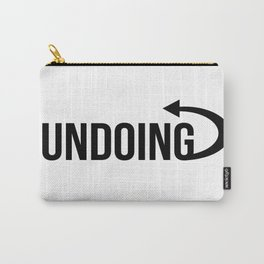 Undoing Inspirational quotes cool design ideas Looking Art Carry-All Pouch