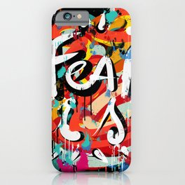 Fear is: Street Art Graffiti Writing Urban Fashion iPhone Case