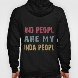 Kind People are my Kinda People Hoody