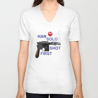 han solo V-neck T-shirts featuring HAN SOLO SHOT FIRST by Dan Solo Galleries