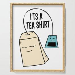 Tea pun coffee funny shirt gift Serving Tray