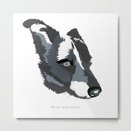 "Grey Dog ""Never walk alone"" Metal Print"