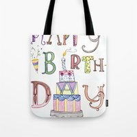 happy birthday Tote Bags featuring Happy Birthday by Brooke Weeber