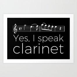 Yes, I speak clarinet Art Print