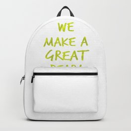 We make a great pair 2 Backpack