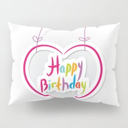 Happy birthday. pink heart on White background. Pillow Sham