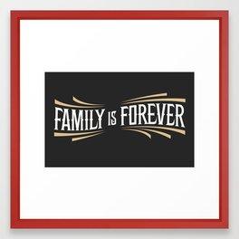 Family is Forever Framed Art Print