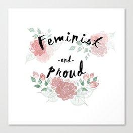 Feminist & Proud Canvas Print