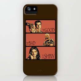 The Good, the Bad, and the Shiny - Firefly iPhone Case