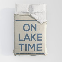 On Lake Time Comforters