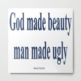 God Made Beauty Metal Print