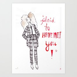 """""""Plaid to Have Met You!""""  Art Print"""