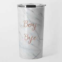 Boy. Bye. Rose gold and marble Travel Mug