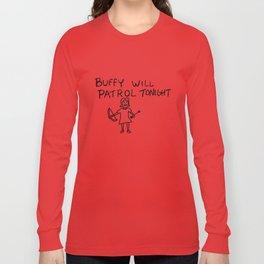 Buffy Will Patrol Tonight Long Sleeve T-shirt