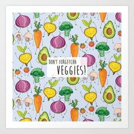 Don't Forgetcha Veggies! Art Print