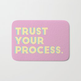 Trust Your Process Bath Mat