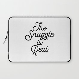 The Snuggle Is Real Laptop Sleeve