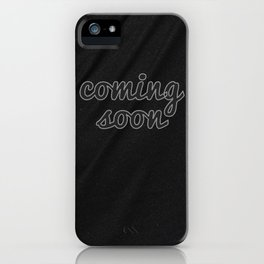 Coming Soon iPhone Case