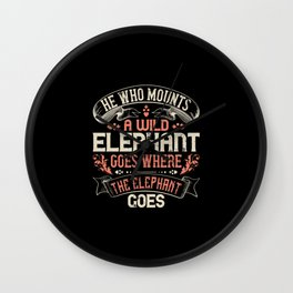 Elephant Quote - 13 Wall Clock