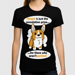 Height is just the consolation prize... T-shirt