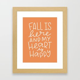 Fall is here and my heart is happy Framed Art Print