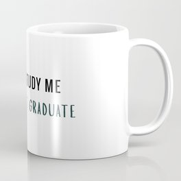 Don't study me Coffee Mug
