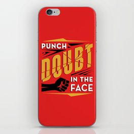 Punch Doubt in the Face! iPhone Skin