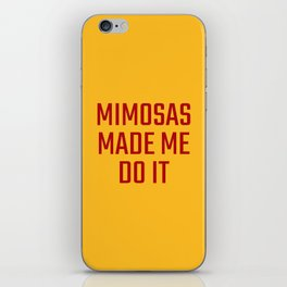 Mimosas Made Me Do It (Yellow & Crimson) iPhone Skin