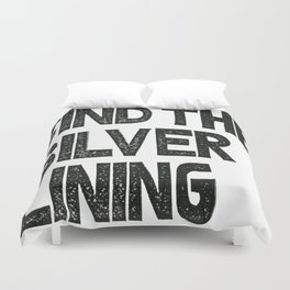 FIND THE SILVER LINING  Duvet Cover