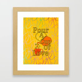 Pour A Cup Of Love Framed Art Print