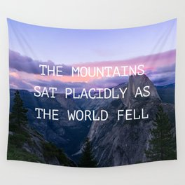 The mountains sat placidly Wall Tapestry