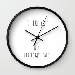 I like you with little my heart. Wall Clock