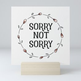 Sorry Not Sorry - Funny Typographical Art with Pink Floral Design Mini Art Print