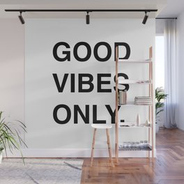 GOOD VIBES ONLY. Wall Mural