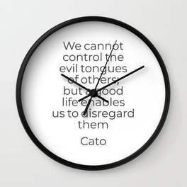 We cannot control the evil tongues of others - Stoic quote Wall Clock