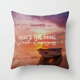 Here's the Thing.... Throw Pillow