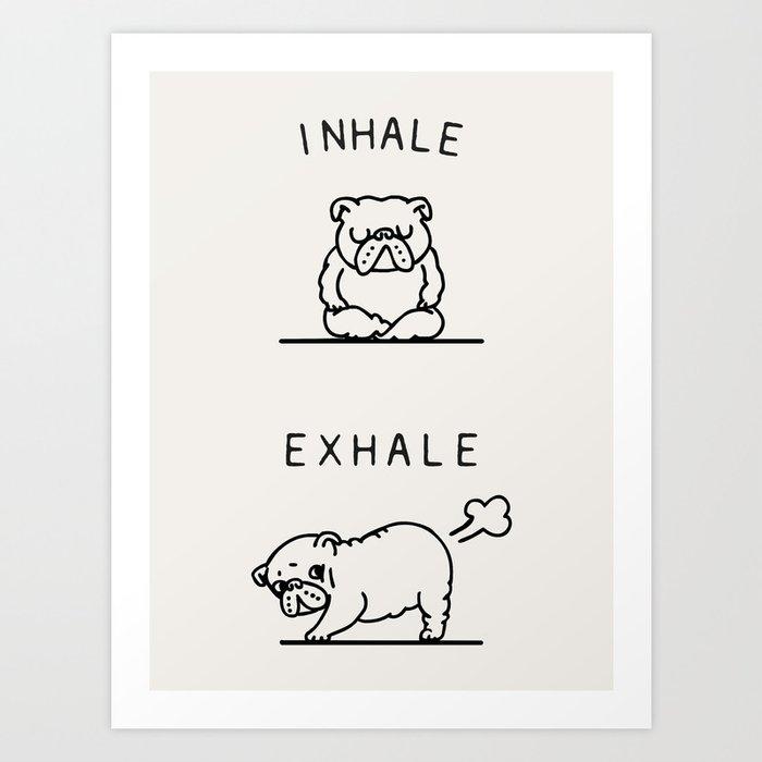 Inhale Exhale English Bulldog Kunstdrucke