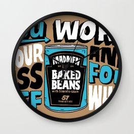 Work Your Ass Off For What? Wall Clock